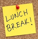 "post-it that says ""lunch break!"""
