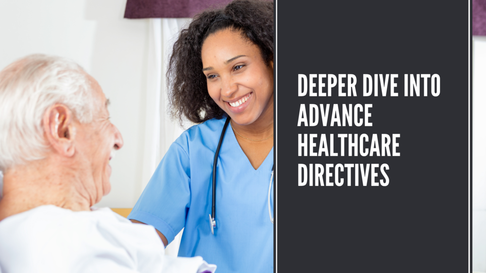 Deeper-Dive-into-Advance-Healthcare-Directives