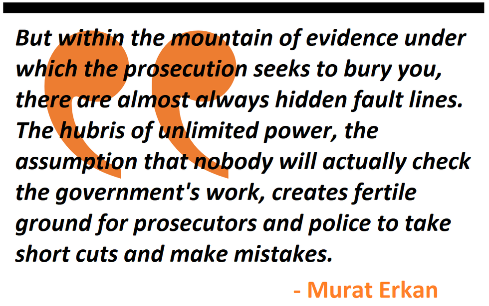 Within the mountain of evidence under which the prosecution seeks to bury you, there are almost always hidden fault lines.