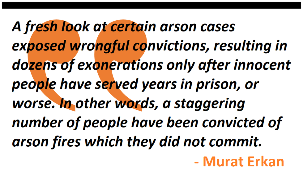 A fresh look at arson cases exposed wrongful convictions, resulting in dozens of exonerations only after innocent people have served years in prison.