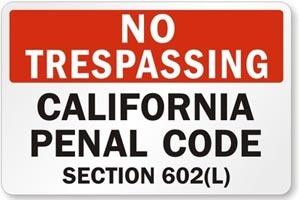 California Penal Codes 601 & 602 PC - Trespassing