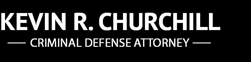 Kevin R. Churchill, Criminal Defense Attorney