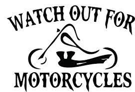 Watchout 20for 20motorcycles