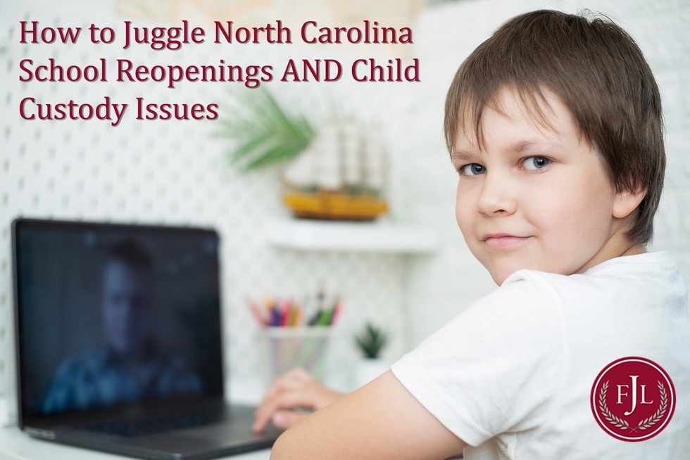 Jerkins Family Law How to juggle North Carolina school reopening AND child custody issues