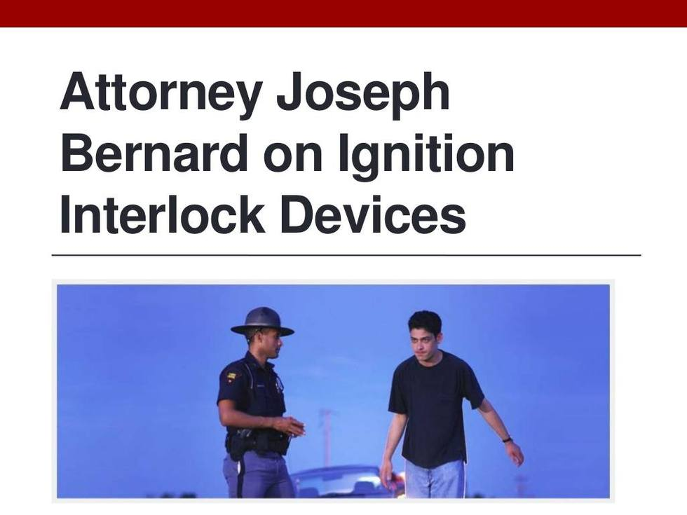 Attorney joseph bernard on ignition interlock devices 1 1024