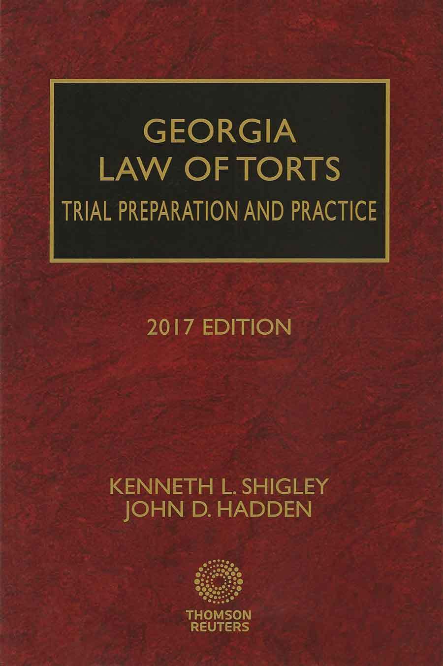 Cover of 2017 edition of Georgia Law of Torts - Trial Preparation and Practice, by John Hadden and Kenneth Shigley