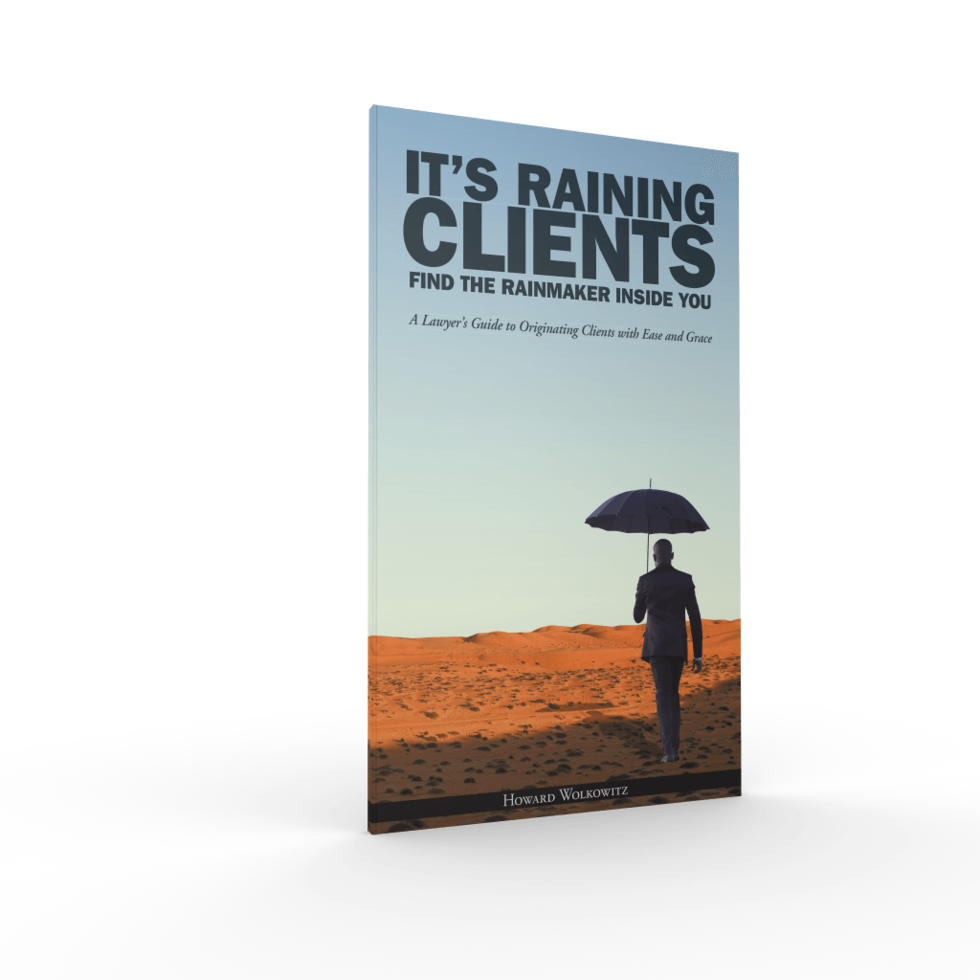 It's Raining Clients: Find the Rainmaker Inside You