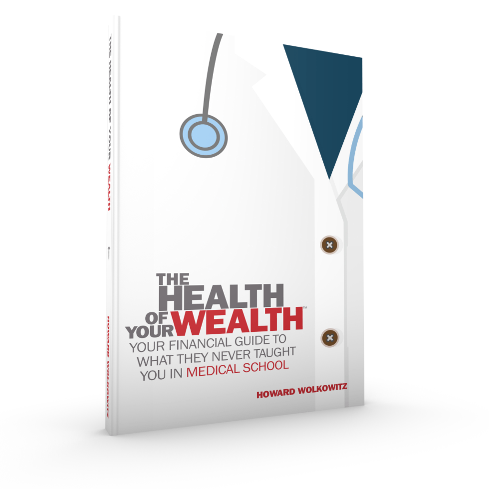 The Health of Your Wealth: What They never Taught You in Medical School