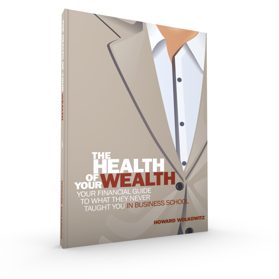 The Health of Your Wealth: What They never Taught You in Business School