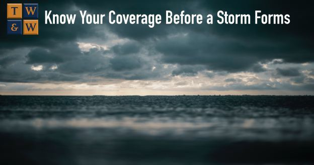 know your insurance coverage wind versus water, flood, and personal property before a storm forms hurricane season