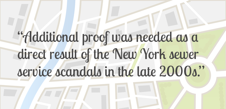 Additional proof was needed as a direct result of the New York sewer service scandals in the late 2000s