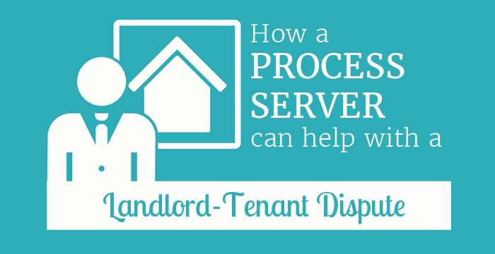 Landlord-Tenant Disputes: How Process Servers Can Help