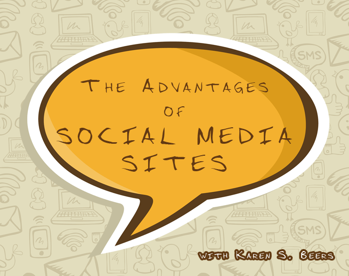 The Advantages of Social Media Sites
