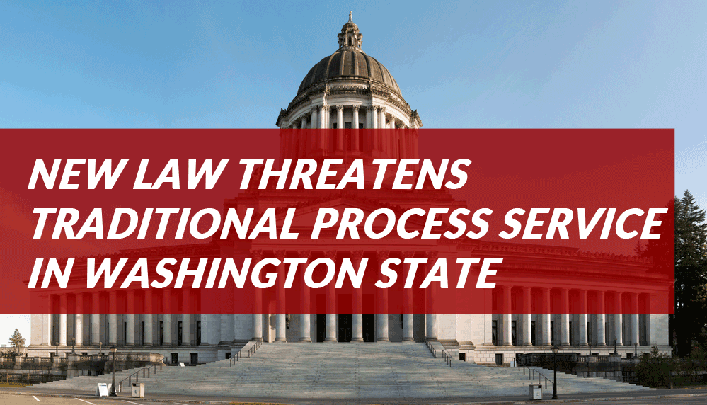 New Law Threatens Traditional Process Service in Washington State