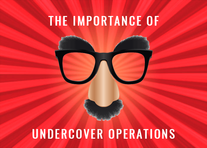 the-importance-of-undercover-operations