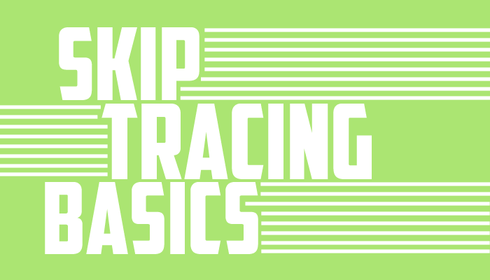 the art of skip tracing (the basics)