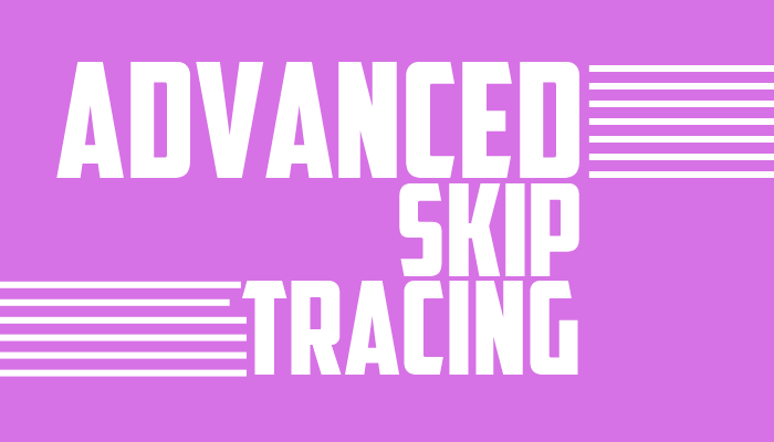 Advanced skip tracing tips