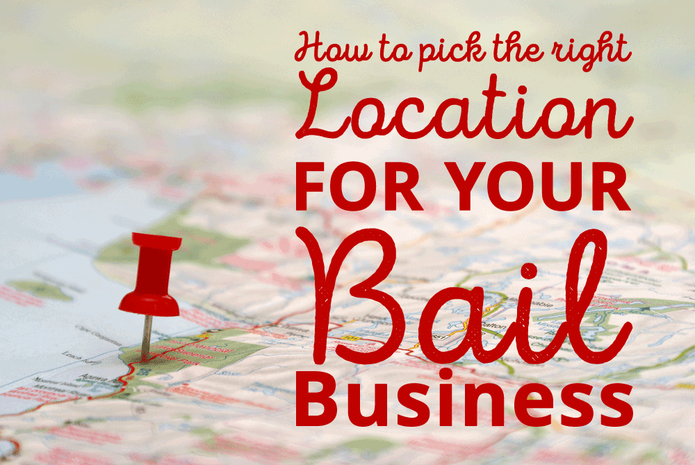 how-to-pick-the-right-location-for-your-bail-bond-business