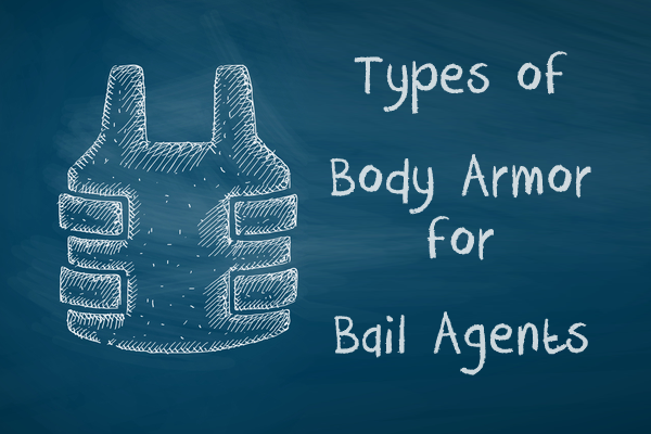 Types of Body Armor for Bail Agents