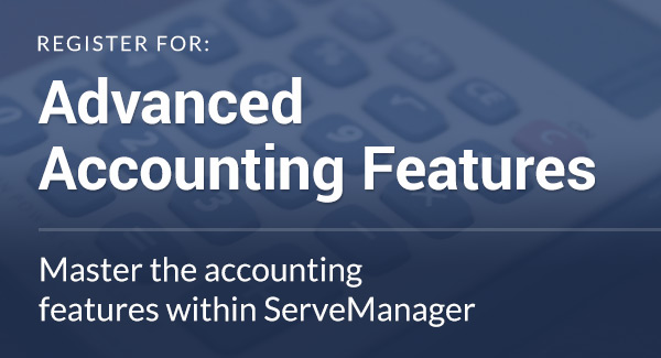 servemanager pro series advanced accounting features newsletter