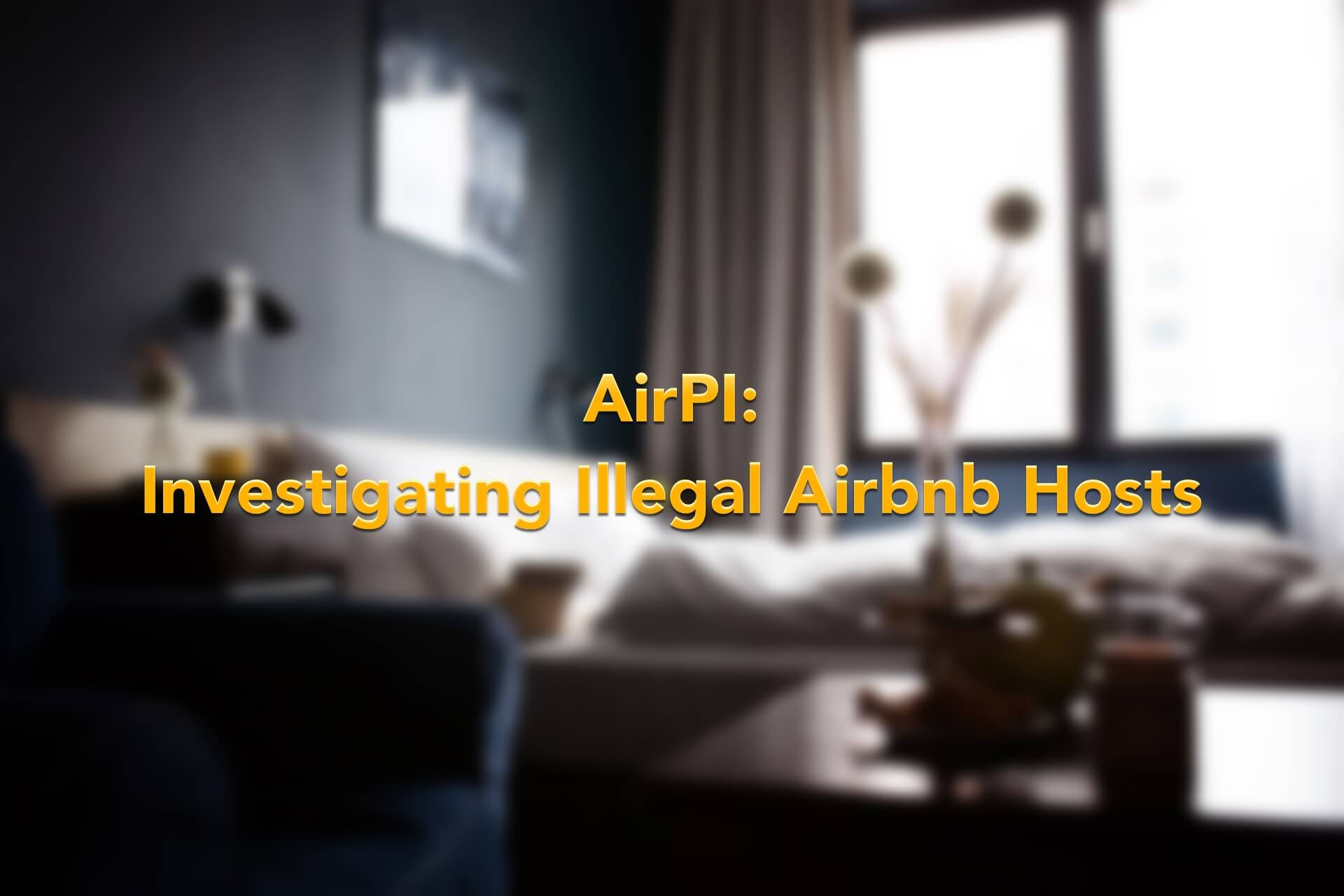 AirPI: Investigating Illegal Airbnb Hosts