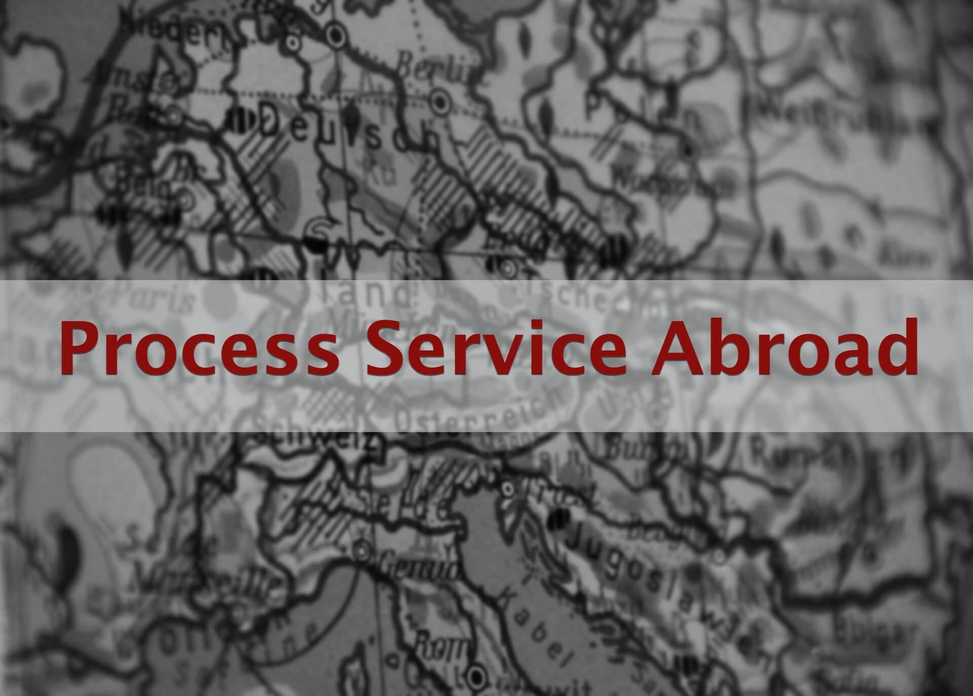 Process Service Abroad