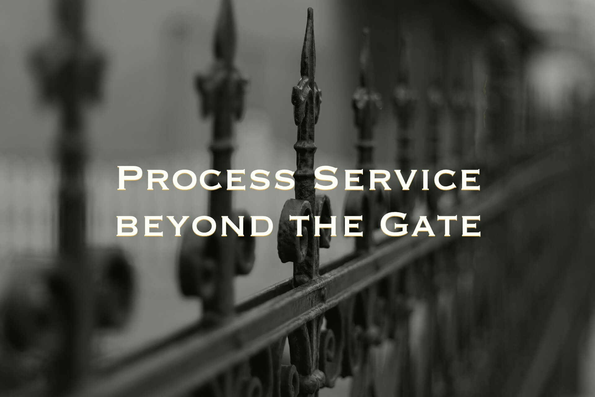 Process Service Beyond the Gate