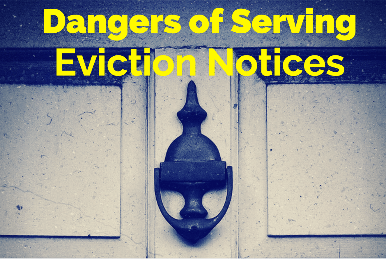 Dangers of Serving Eviction Notices
