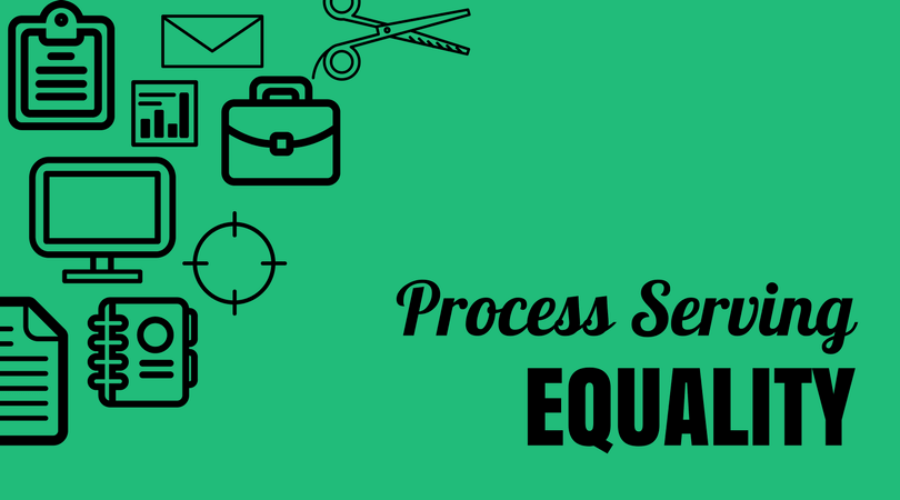 Process Serving Equality
