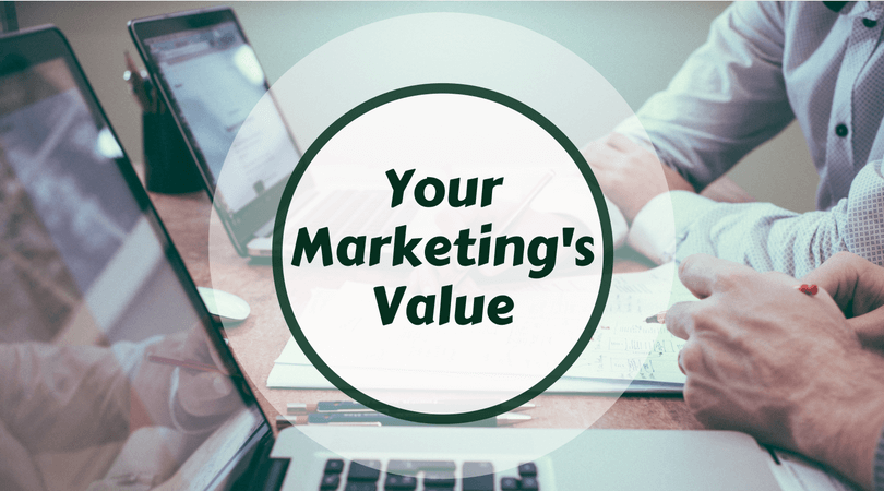 Your Marketing's Value