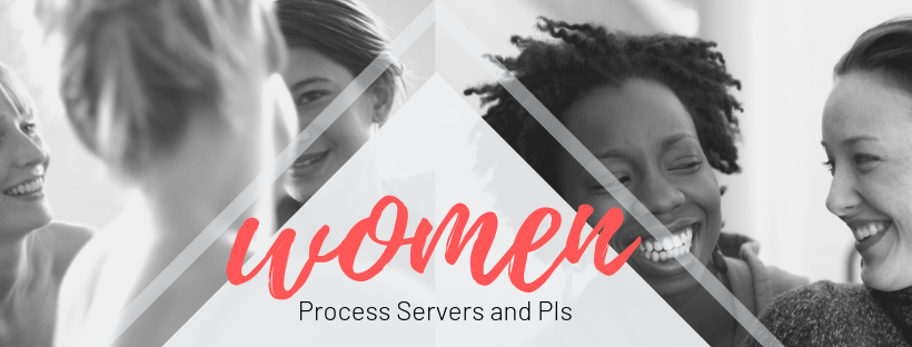 women process servers and PIs