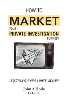 John Hoda Book + How to Market your Private Investgation Business