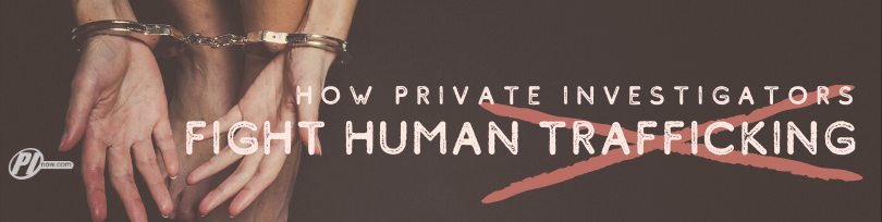 How Private Investigators Fight Human Trafficking