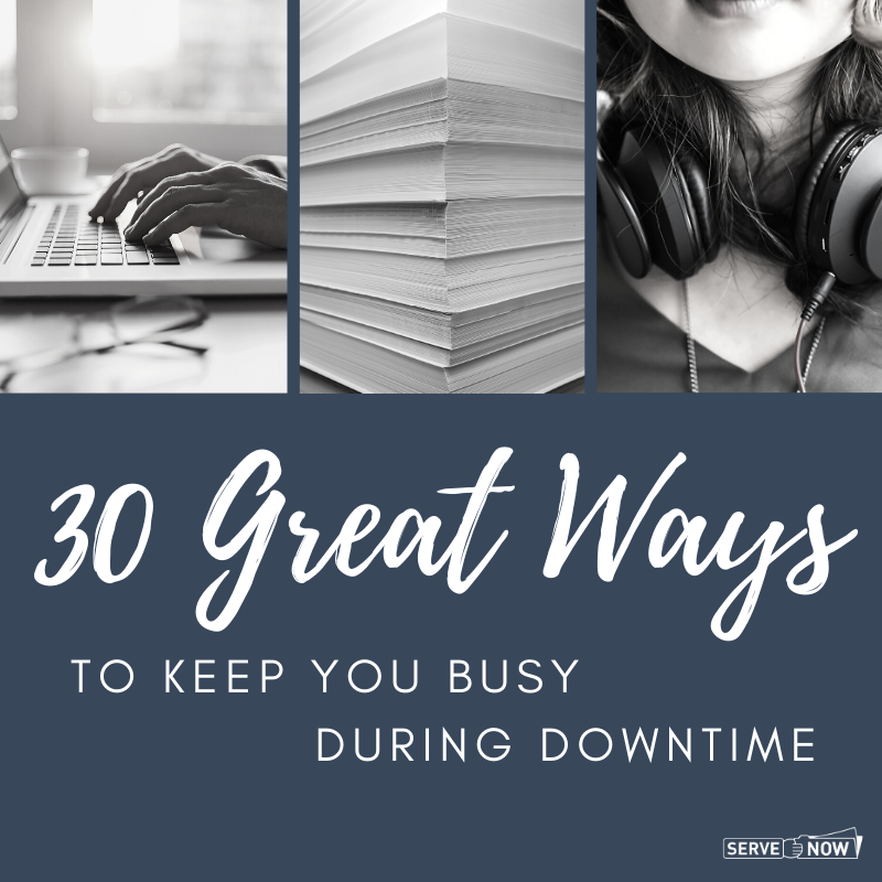 30 Things to Keep you Busy During Downtime