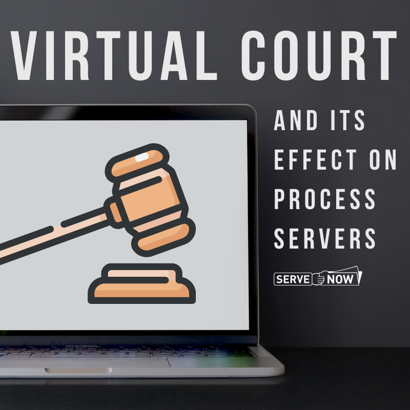 Virtual Court and its Effect on Process Servers