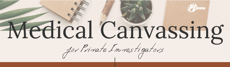 Medical Canvassing for Private Investigators