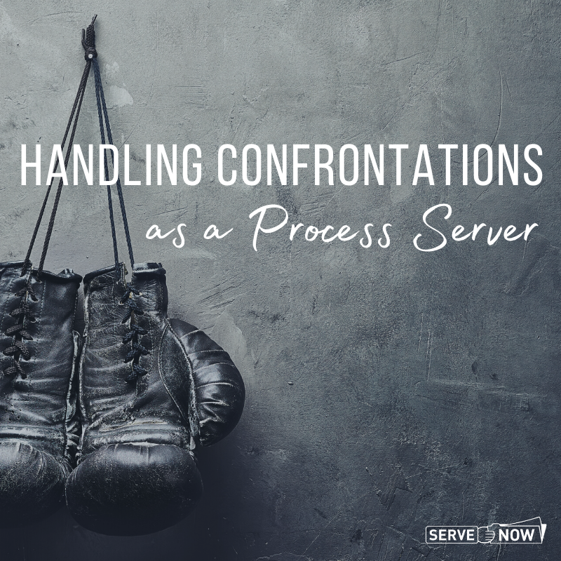 Handling Confrontations While Serving Process