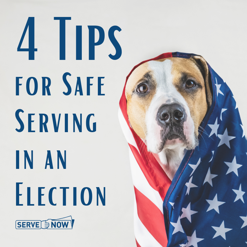 4 Tips for Safe Serving in an Election
