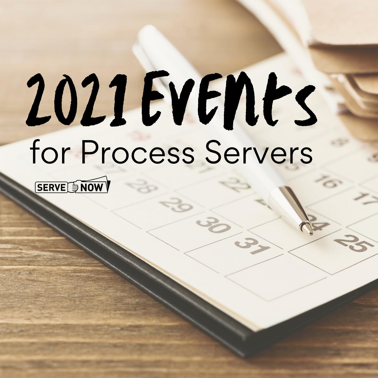 Process Server Events 2021