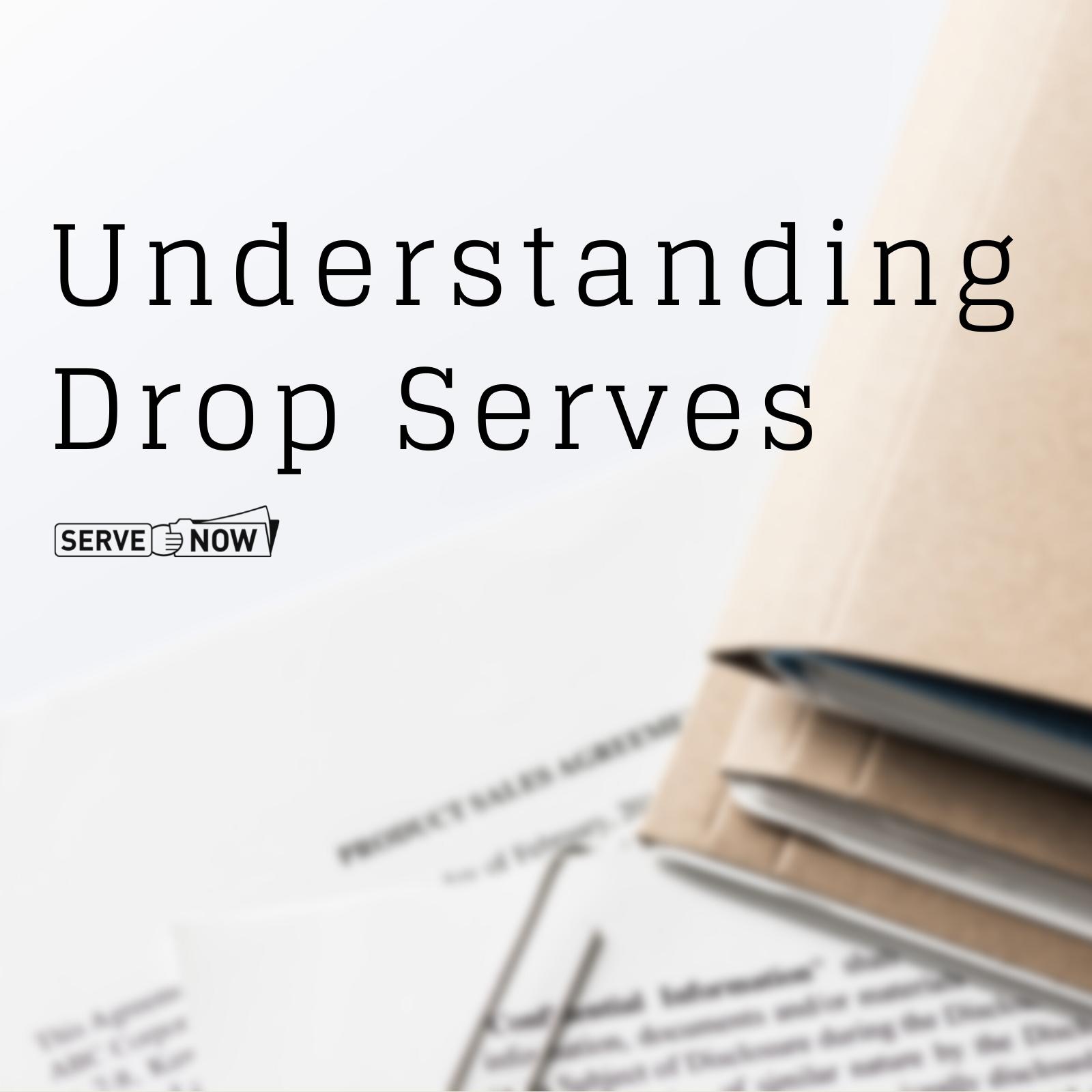 Understanding Drop Serves