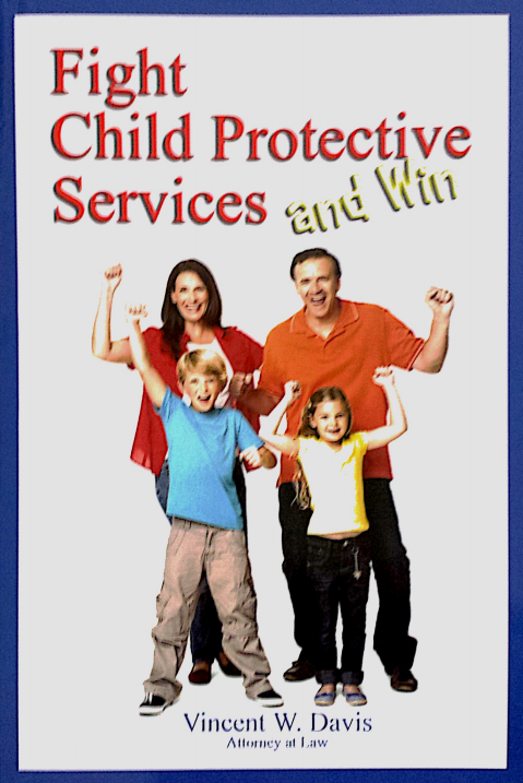 Fight Child Protective Services and Win