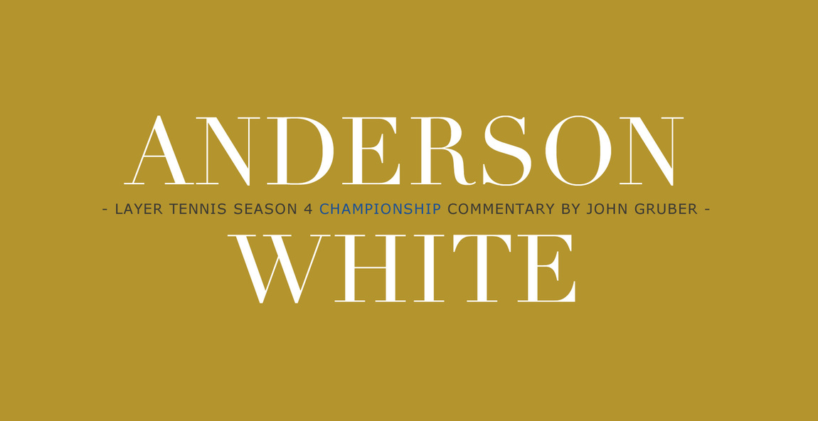 Anderson vs White | Coudal Partners' Layer Tennis Presented