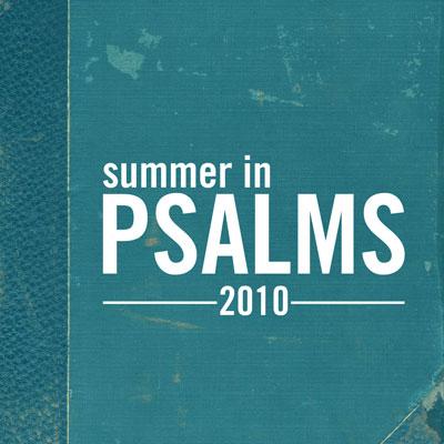 2010 Summer In Psalms