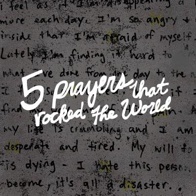5 Prayers That Rocked the World