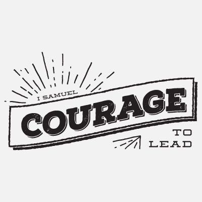 Courage To Lead - 1 Samuel
