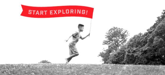 Start Exploring!