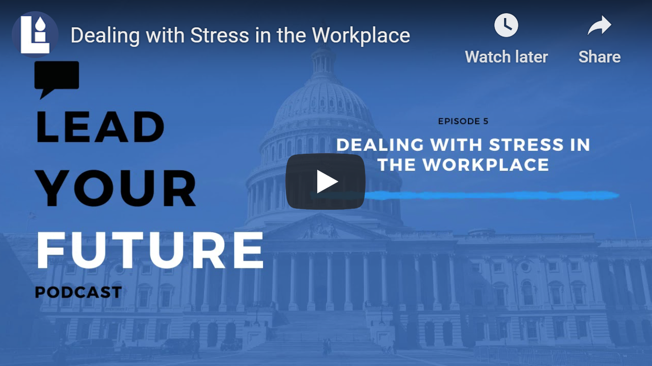 New Article: Dealing with Stress in the Workplace | Lead Your Future Episode 5