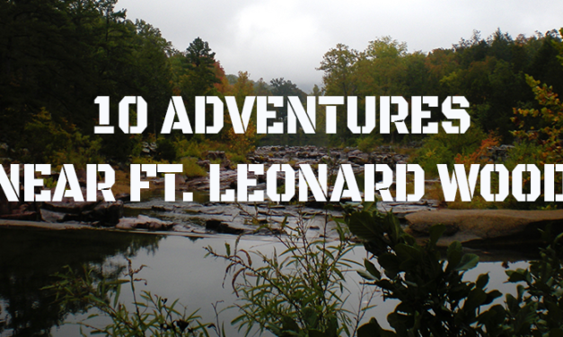 10 Adventures Near Ft. Leonard Wood