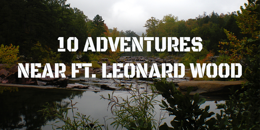 Things to do near Ft. Leonard Wood