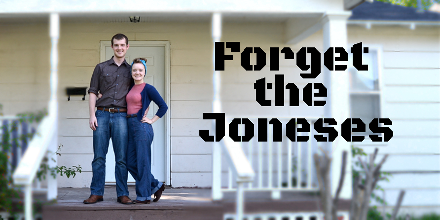 Forget the Joneses